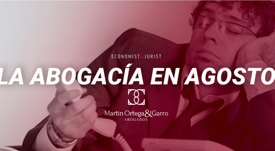 Economist & Jurist | La abogacía en agosto
